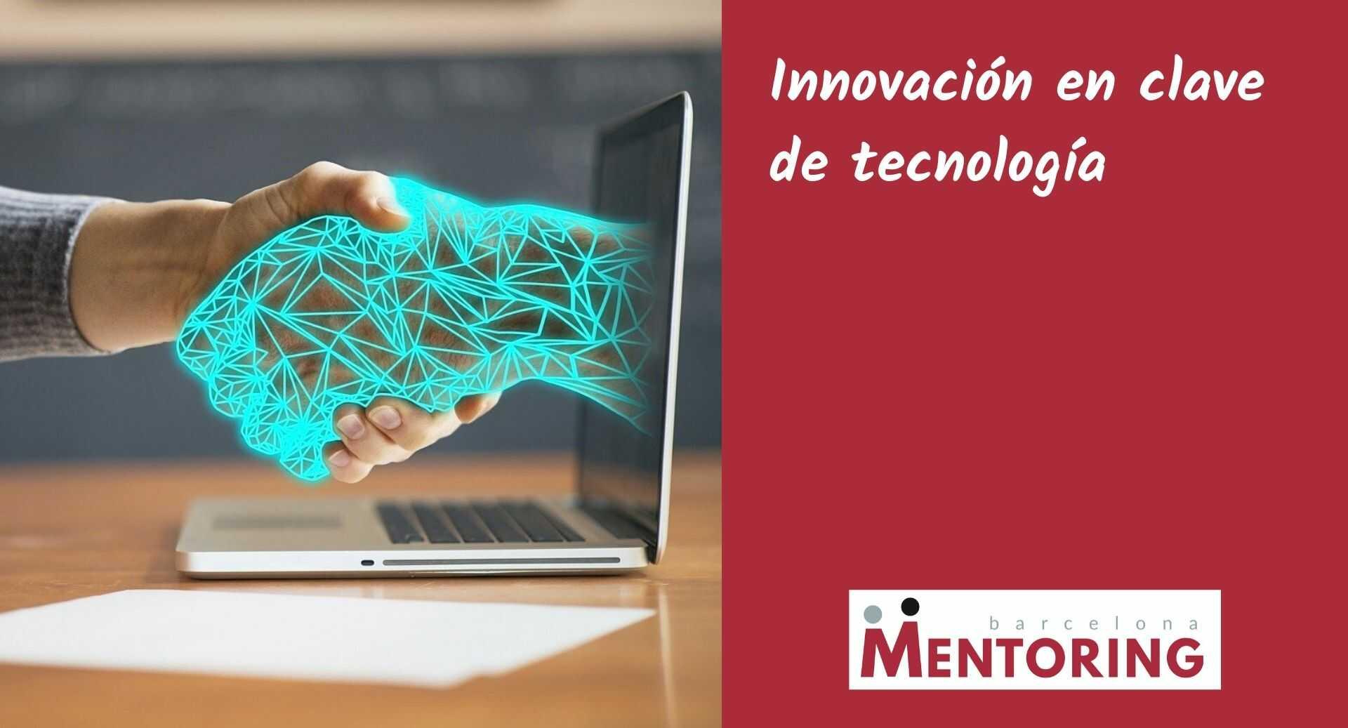 Innovación en clave de tecnología