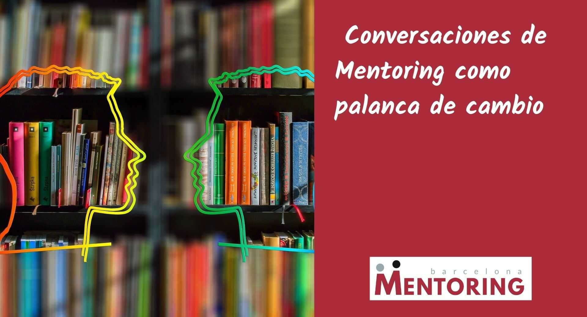 Conversaciones de Mentoring como palanca de Cambio